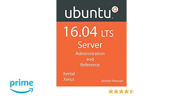 ubuntu 16 04 lts server administration and reference