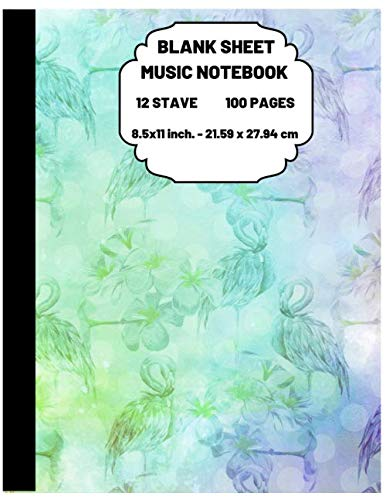 Blank Sheet Music Notebook: Beautiful Flamingo Themed Journal for Writing and Composing Your Own Songs, Chord Sheet and Tab Book 12 Staves 8.5x11 ... cm 120 Pages (BLUE&GREEN&PURPLE Pattern)