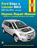 Ford Edge & Lincoln MKX: 2007 thru 2014 All models (Haynes Repair Manual)
