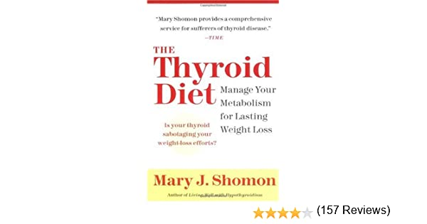 The Thyroid Diet: Manage Your Metabolism for Lasting Weight Loss ...