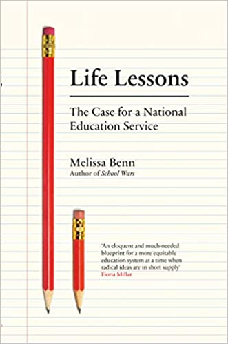 Life lessons the case for a national education service amazon life lessons the case for a national education service amazon melissa benn 9781788732208 books malvernweather Gallery