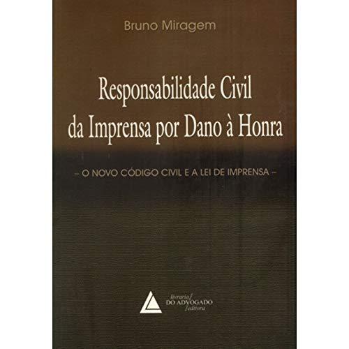 Responsabilidade Civil Da Imprensa Por Dano à Honra: O Novo Código Civil E A Lei De Imprensa