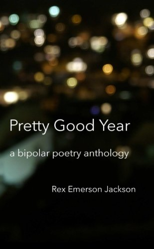 Pretty Good Year - A Bipolar Poetry Anthology