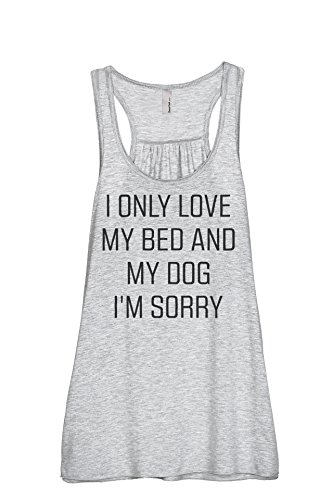 I Only Love My Bed and My Dog I'm Sorry Women's Fashion Sleeveless Flowy Racerback Tank Top Sport Grey Small by Thread Tank (Image #1)