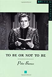 """""""To be or Not to be"""" (BFI Film Classics)"""