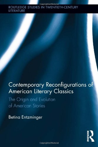 Contemporary Reconfigurations of American Literary Classics: The Origin and Evolution of American Stories (Routledge Stu