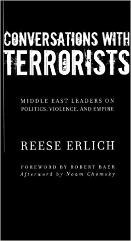 Conversations with Terrorists: Middle East Leaders on Politics, Violence, and Empire