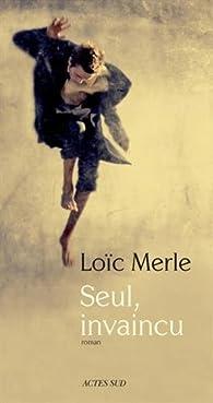 Seul, invaincu par Loïc Merle