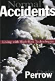 Normal Accidents: Living with High Risk Technologies   [NORMAL ACCIDENTS] [Paperback]