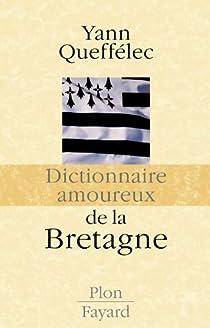 Dictionnaire amoureux de la Bretagne par Queffélec