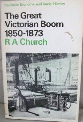 The Great Victorian Boom, 1850-1873 (Studies in economic & social history)