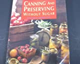 Canning and Preserving Without Sugar by MacRae, Norma M (1988) Paperback