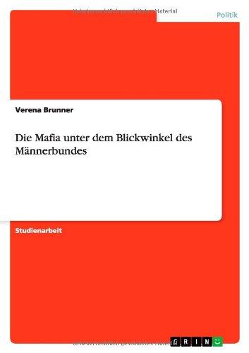 Download Die Mafia unter dem Blickwinkel des Männerbundes (German Edition) ebook