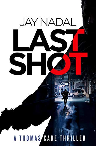 Pdf Thriller Last Shot (A Thomas Cade Thriller Book 1)