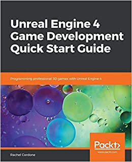 Amazon com: Unreal Engine 4 Game Development Quick Start Guide