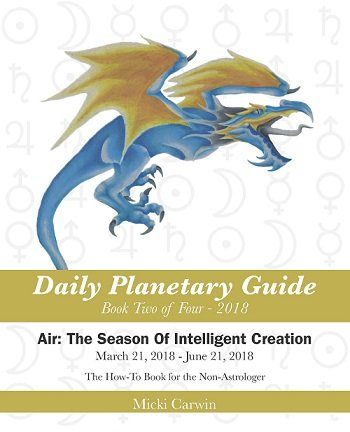 Daily Planetary Guide 2018 Series, Air: The Season Of Intelligent Creation (Book 2 of 4)