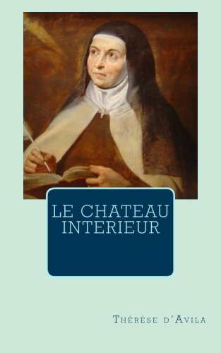 le Chateau Interieur (French Edition)