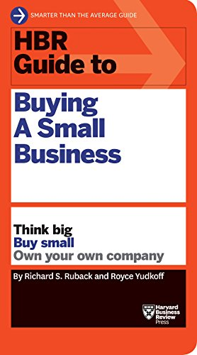 HBR Guide to Buying a Small Business: Think Big, Buy Small, Own Your Own Company (HBR Guide Series) (Best Way To Get Funding For A Small Business)