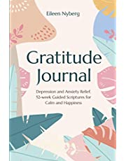 Gratitude Journal: Depression and Anxiety Relief, 52-Week Guided Scriptures for Calm and Happiness