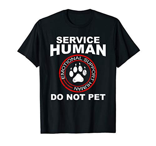Service Human Tshirt Funny Dog Owner Emotional Support Human ()