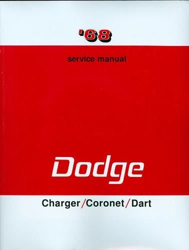 Factory Shop - Service Manual for 1968 Dodge Charger - Dart - Coronet - SuperBee Dodge Dart Restoration