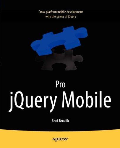 Pro jQuery Mobile by Brad Broulik, Publisher : Apress