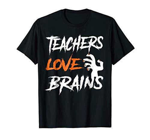 Teachers Love Brains Halloween Teacher Costume Shirt -