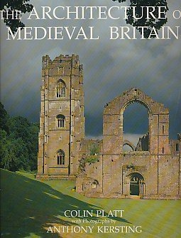 The Architecture of Medieval Britain -