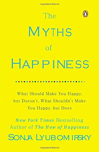 Myths Of Happiness:What Should Make...