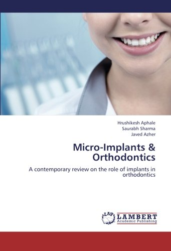 Micro-Implants & Orthodontics: A contemporary review on the role of implants in orthodontics
