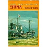 img - for For the Love of China: The Life Story of Denton E Rebok book / textbook / text book
