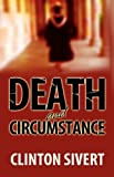 Death and Circumstance, Clinton Sivert, 1601454732