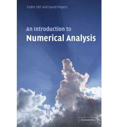 An Introduction to Numerical Analysis 1st edition by Süli, Endre, Mayers, David F. (2003) Paperback ebook