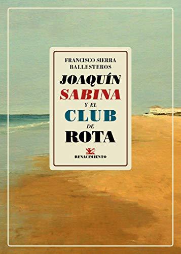 Joaquín Sabina y el club de Rota (Los Cuatro Vientos) por Sierra Ballesteros, Francisco