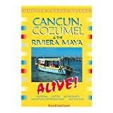 cancun cozumel the riviera maya alive alive guides series by bruce w conord 2005 09 15