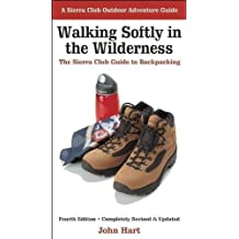 Walking Softly in the Wilderness: The Sierra Club Guide to Backpacking