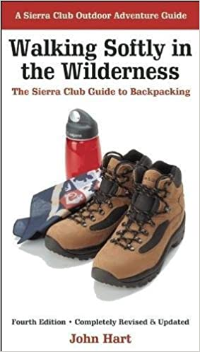 The Sierra Club Guide to Backpacking Walking Softly in the Wilderness