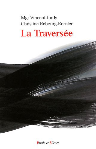 la traversee (TEMOIGNAGES - RECITS) from PAROLE SILENCE