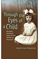 THROUGH THE EYES OF A CHILD Before, During and After WWII in Poland Paperback