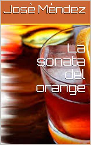 La sonata del orange por Josè Mèndez