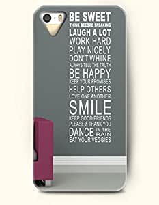 iPhone 5 / 5s Case Be Sweet Think Before Speaking Laugh A Lot Work Hard Play Nicely Don'T Whine Always Tell The Truth Be Happy Keep Your Promises Help Others Love One Another Smile Keep Good Friends Please&Thank You Dance In The Rain Eat Your Veggies - - Hard Back Plastic Case - OOFIT Authentic