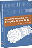 Pipeline Pigging and Integrity Technology, Fourth Edition, , 0971794588