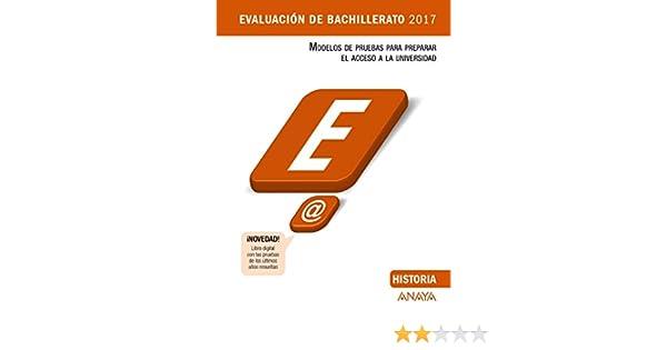 Historia Evaluación de Bachillerato 2017 - 9788469834299 Modelos de Pruebas de Evaluación de Bachillerato: Amazon.es: Fernández Cuadrado, Manuel: Libros