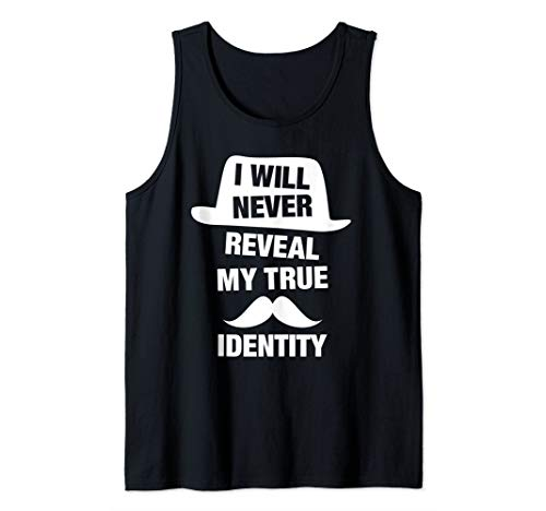 I Will Never Reveal My True Identity Funny Spy Saying Phrase Tank Top ()