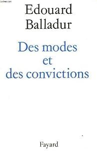 Des modes et des convictions par Edouard Balladur