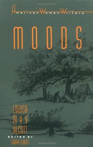 Moods by Louisa May Alcott (American Women Writers)