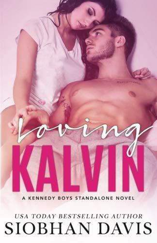 Loving Kalvin (The Kennedy Boys) (Volume 4)