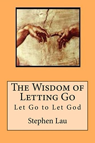 The Wisdom Of Letting Go Let Go To Let God Tao The Way To
