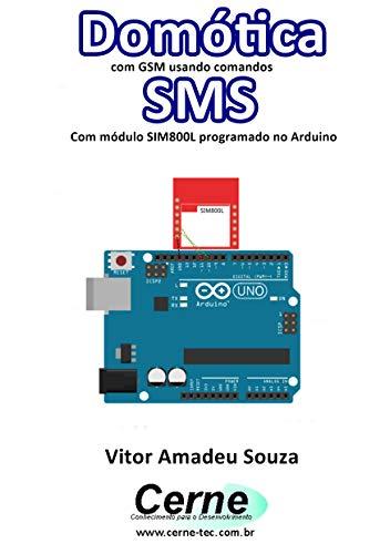 Domótica com GSM usando comandos SMS Com módulo SIM800L programado no Arduino
