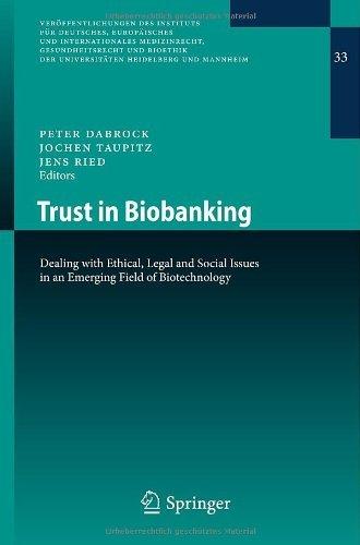Download Trust in Biobanking: 33 (Veröffentlichungen des Instituts für Deutsches, Europäisches und Internationales Medizinrecht, Gesundheitsrecht und Bioethik der Universitäten Heidelberg und Mannheim) Pdf